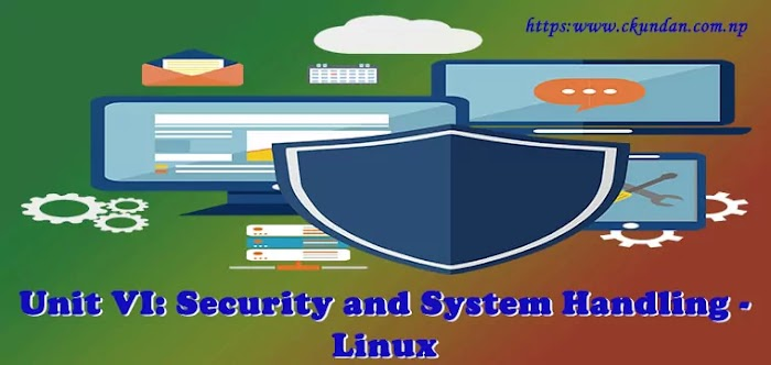 Unit VI: Security and System Handling - Linux