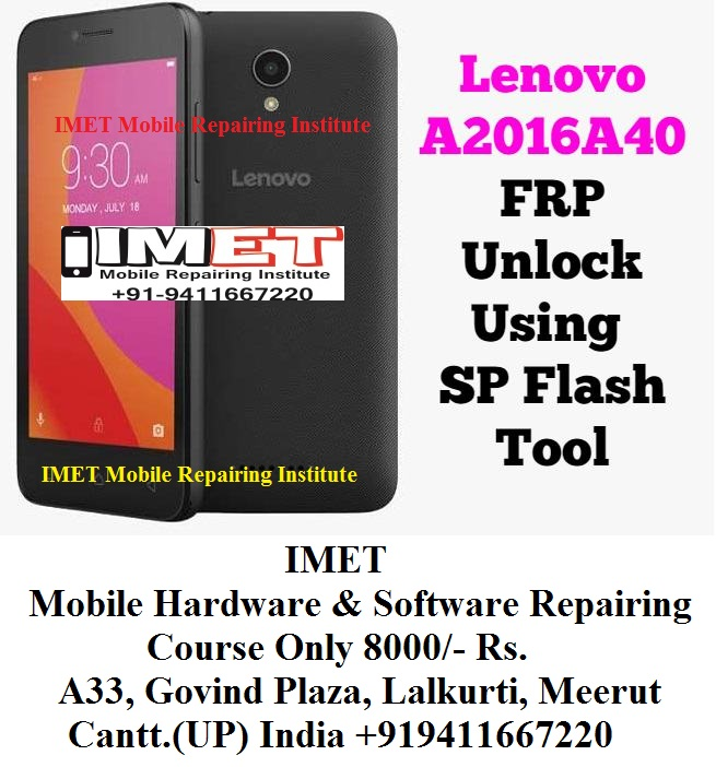 Lenovo A2016A40 FRP Unlock Using SP Flash Tool – Without Box