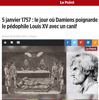 https://www.lepoint.fr/video/5-janvier-1757-le-jour-ou-damiens-poignarde-le-pedophile-louis-xv-avec-un-canif-05-12-2018-2276975_738.php