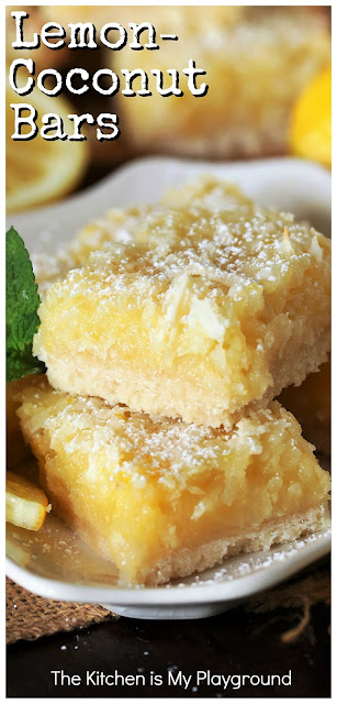 Lemon-Coconut Bars ~ Luscious Lemon-Coconut Bars are the lemon bars we love, sprinkled with the fabulous addition of sweetened flaked coconut.  It's truly a taste combination made in heaven!  www.thekitchenismyplayground.com