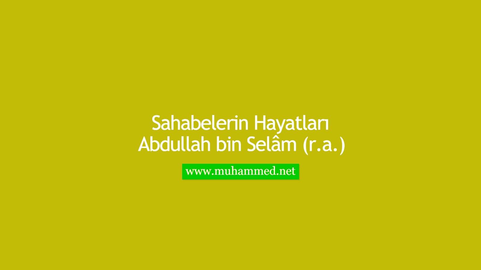 Abdullah bin Selâm (r.a.)
