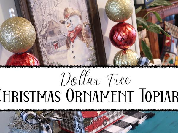 Dollar Tree Christmas Ornament Topiaries