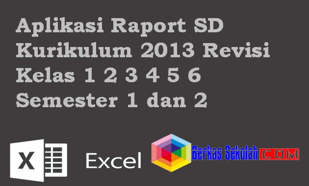 Aplikasi Raport SD Kurikulum 2013 Revisi Semester 1 dan 2