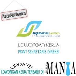 Lowongan Kerja PKWT Sekretaris Direksi Angkasa Pura I