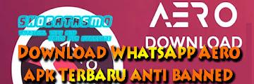 Download WhatsApp Aero APK (Anti Banned) 2019