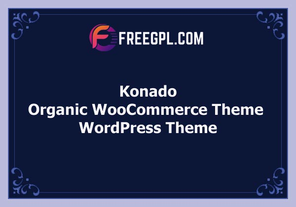 Konado – Organic Theme for WooCommerce WordPress Free Download