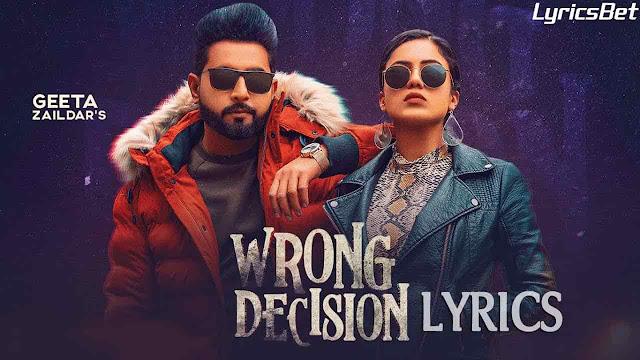 Wrong Decision Lyrics | Geeta Zaildar, Gurlej Akhtar