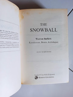 The Snowball: Warren Buffett: Kesuksesan, Bisnis, Kehidupan