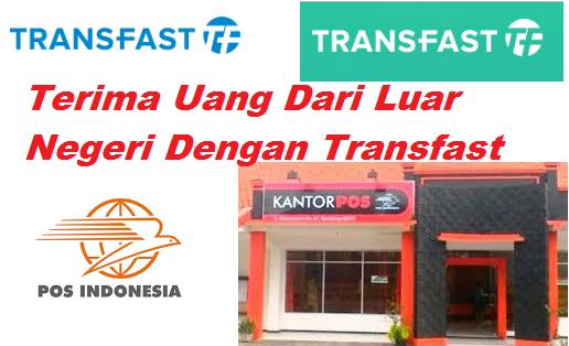 Menerima Kiriman Uang Luar Negeri Dengan Layanan Transfast