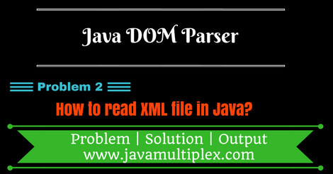 How To Read Xml File In Java Using Dom Parser