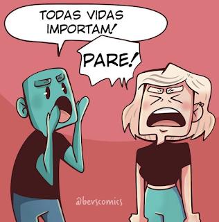 """""""TODAS AS VIDAS IMPORTAM"""""""