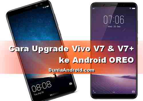 Tips Update Android 8.0 Oreo untuk HP Vivo V7 & V7 Plus