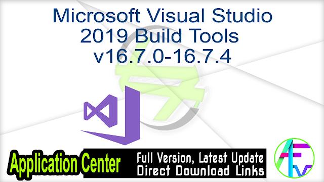 Microsoft Visual Studio 2019 Build Tools v16.7.0-16.7.4