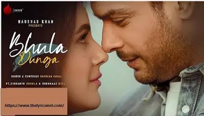 Bhula Dunga Song Lyrics | Darshan Raval | Sidharth Shukla | Shehnaaz Gill