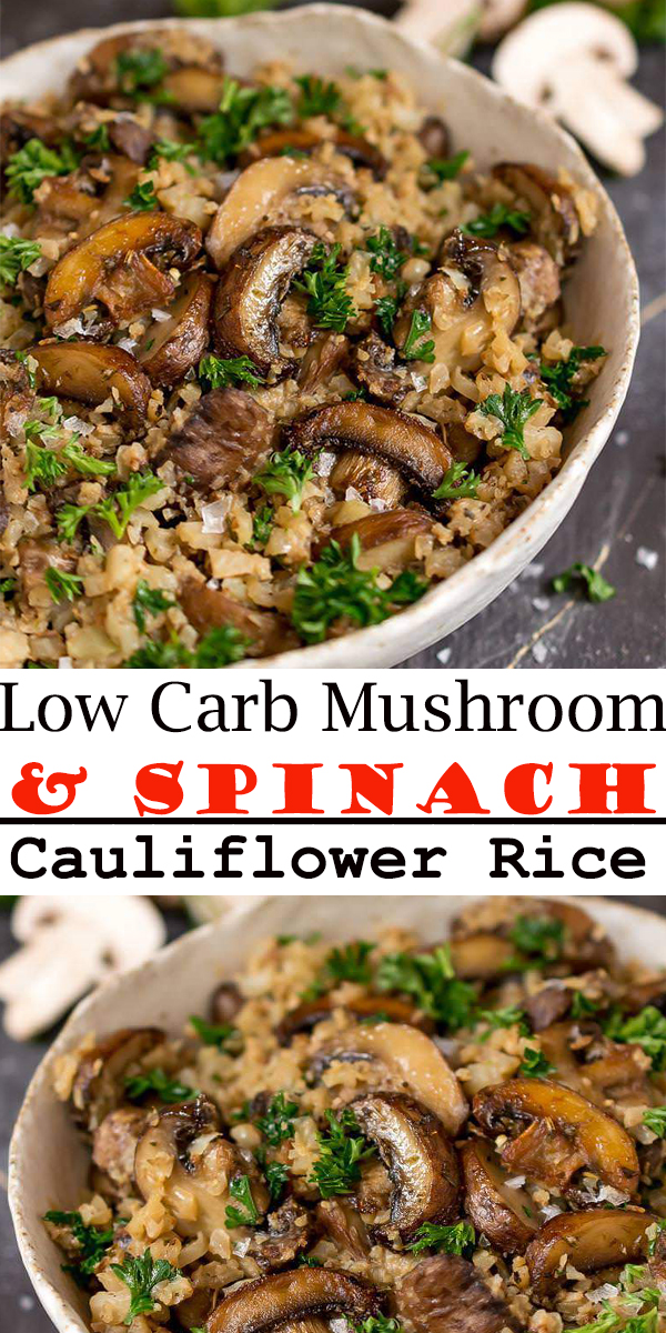 Easy to make mushroom & spinach cauliflower rice. The perfect low carb side dish! #lowcarb #dinner #maindish #mushroom #spinach