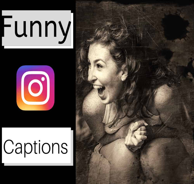 Funny Instagram Captions (Really Funny) 2019