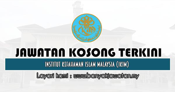 Jawatan Kosong 2020 di Institut Kefahaman Islam Malaysia (IKIM)