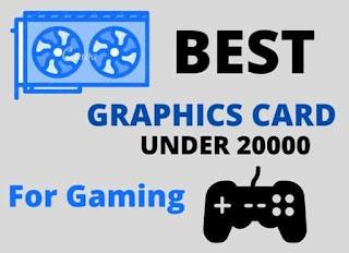 Best graphics card under 20000