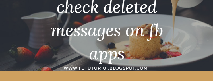 How To Check Deleted Messages On Facebook App