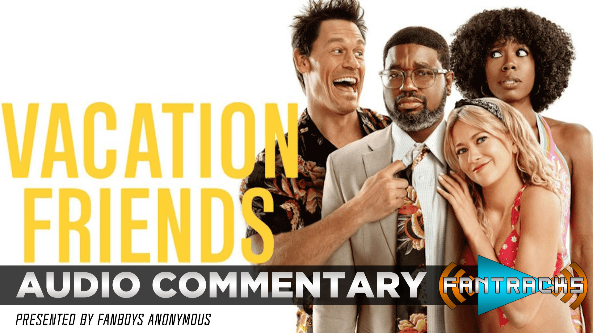 FanTracks Vacation Friends audio commentary