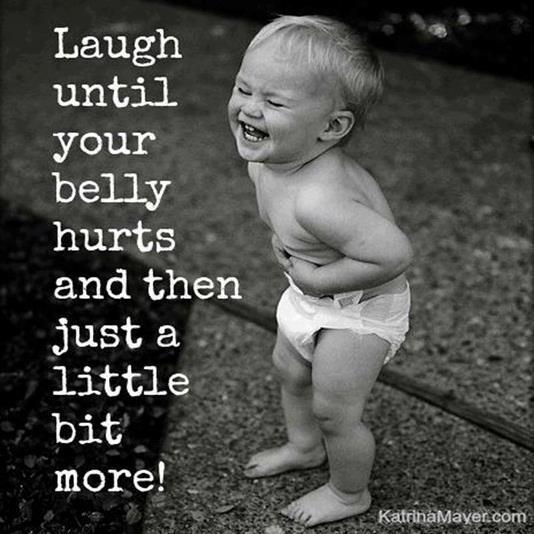 Good Laughing Quotes: Quotes & Inspiration: Laugh Until Your Belly Hurts And