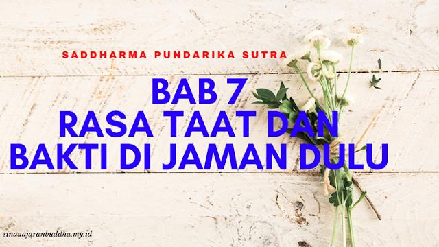 Saddharma Pundarika Sutra - BAB 7 Rasa Taat Dan Bakti Di Jaman Dahulu