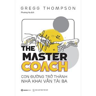 The Master COACH: Con Đường Trở Thành Nhà Khai Vấn Tài Ba ebook PDF-EPUB-AWZ3-PRC-MOBI