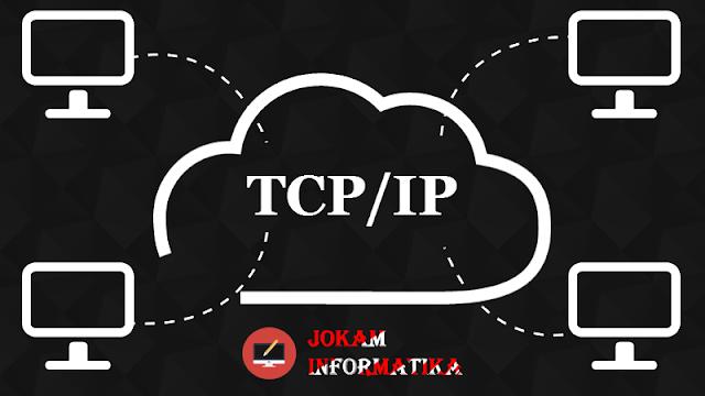 Apa Yang Dimaksud Dengan Transmission Control Protocol/Internet Protocol(TPC/IP) - JOKAM INFORMATIKA