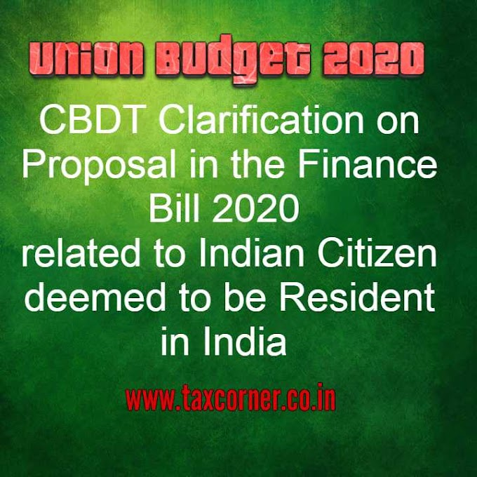 CBDT Clarification on Proposal in the Finance Bill 2020 related to Indian Citizen deemed to be Resident in India