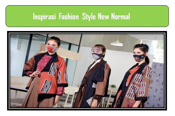 Inspirasi Fashion Style New Normal