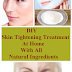 DIY Skin Tightening Treatment At Home With Natural Ingredients