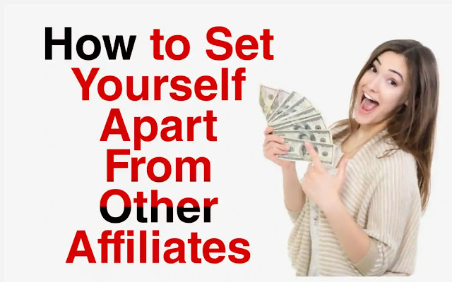 How to Set Yourself Apart From Other Affiliates