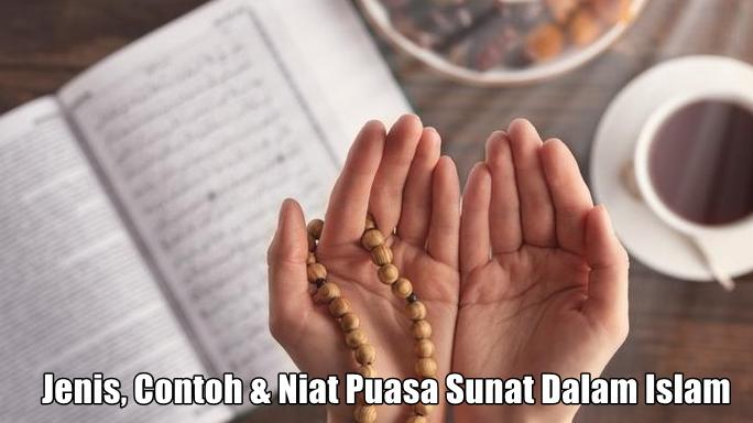 Jenis, Contoh & Niat Puasa Sunat Dalam Islam