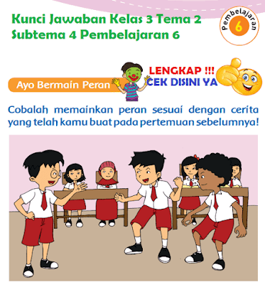 Kunci Jawaban Kelas 3 Tema 2 Subtema 4 Pembelajaran 6 www.simplenews.me