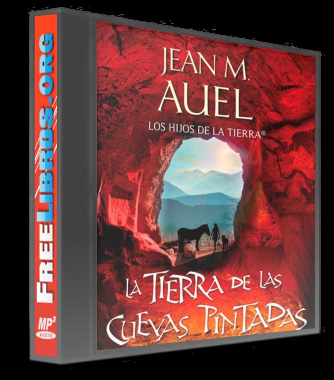 La tierra de las cuevas pintadas – Jean M. Auel [AudioLibro]
