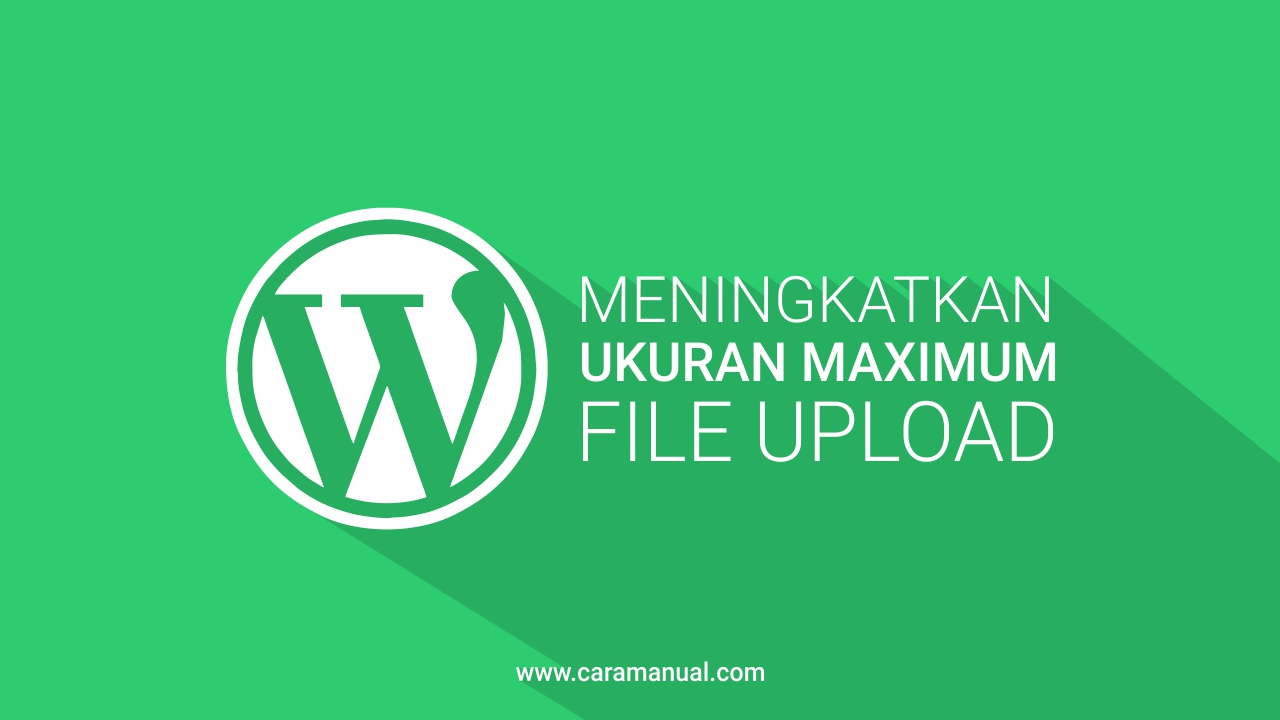 4 Cara Mengubah Ukuran Maksimal Upload File di WordPress