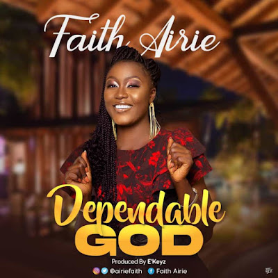 Music: Faith Airie - Dependable God | @airiefaith