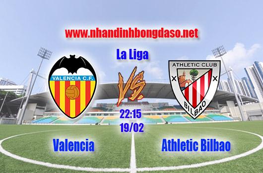Nhận định bóng đá Valencia vs Athletic Bilbao, 22h15, ngày 19/02