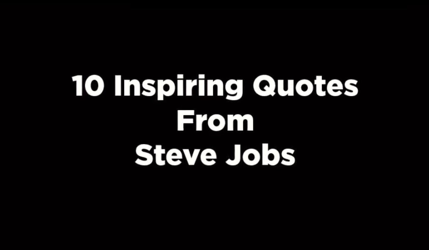 10 Inspiring Quotes From Steve Jobs [video]
