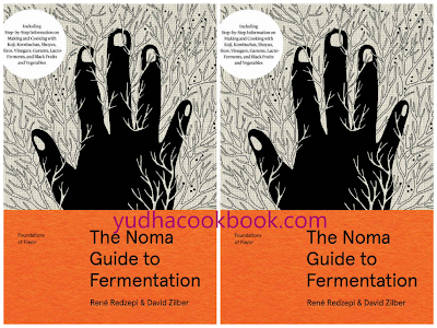 download ebook The Noma Guide to Fermentation: Including koji, kombuchas, shoyus, misos, vinegars, garums, lacto-ferments, and black fruits and vegetables (Foundations of Flavor)