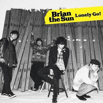 [Lirik+Terjemahan] Brian the Sun - Lonely Go! (Pergi Dengan Rasa Sepi!)