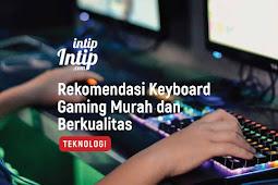Rekomendasi Keyboard Gaming Murah dan Berkualitas Harga 100ribuan