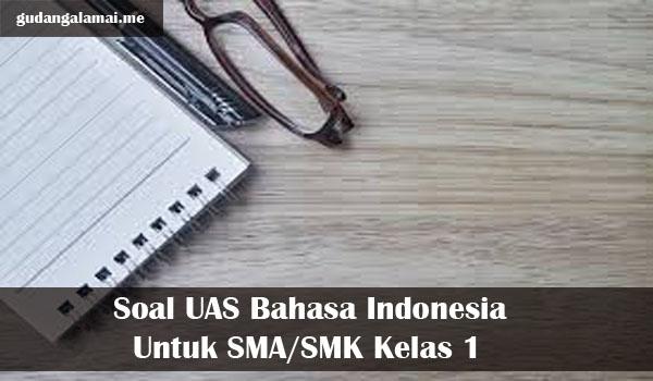 Soal UAS Bahasa Indonesia Untuk SMA/SMK Kelas 1