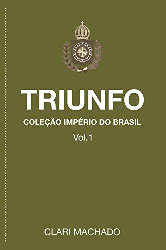 Triunfo: Coleção Império do Brasil - Clari Machado