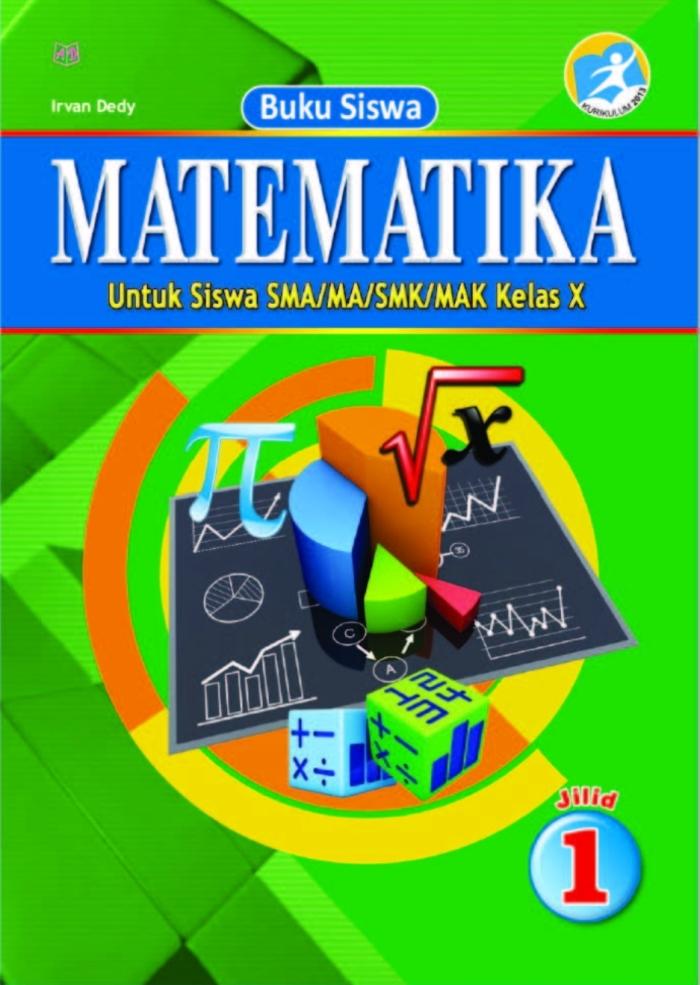 Buku Siswa Matematika Jilid 1 Untuk Siswa SMA/MA/SMK/MAK Kelas X Kurikulum 2013