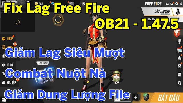 Fix Lag Free Fire OB21 - 1.47.5 Giảm Dung Lượng File Siêu Nhẹ Combat Siêu Mượt Ổn Định FPS | HQT LAG FREE FIRE