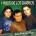 LOS HIJOS DE LOS BARRIOS - SENTIMIENTOS - 2007