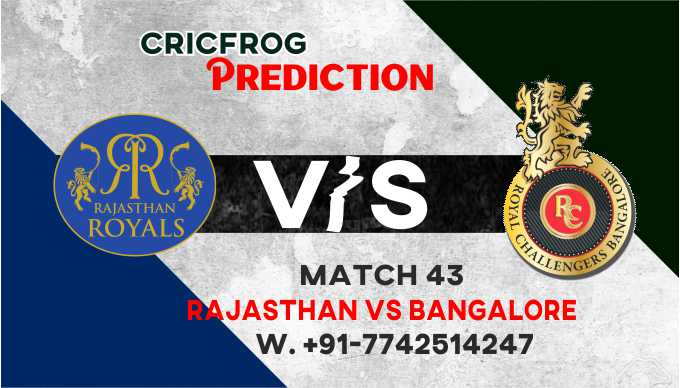 Bangalore vs Raajsthan IPL T20 43rd Match Today 100% Match Prediction Who will win - Cricfrog