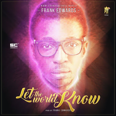 Music: Let the World Know – Frank Edwards