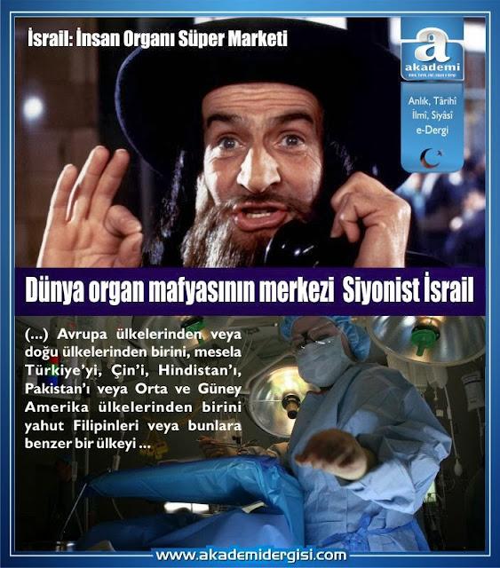 Dünya organ mafyasının merkezi: Siyonist İsrail